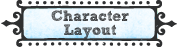 Character Layout